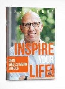inspire your life Jörg löhr buch